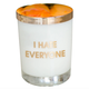 Chez Gagne I Hate Everyone Candle on the Rocks
