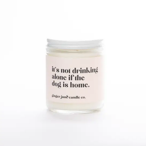 Ginger June Candle Co Not Drinking Alone Dog Candle