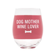 About Face Designs Dog Mother Wine Glass