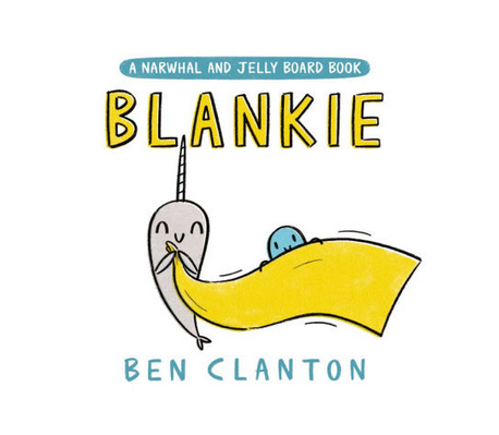 Penguin Randomhouse Blankie (A Narwhal and Jelly Board Book)