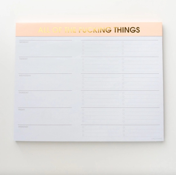 Chez Gagne All of the Fucking Things Weekly Planner Notepad