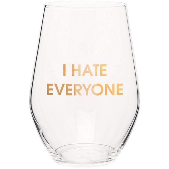 Chez Gagne I Hate Everyone Wine Glass