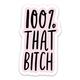 Brittany Paige 100% THAT BITCH Sticker