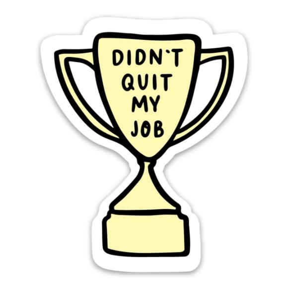 Brittany Paige Didn't Quit My Job Sticker
