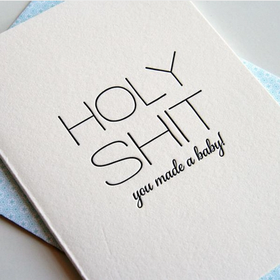 Steel Petal Press Holy Shit You Made A Baby Card