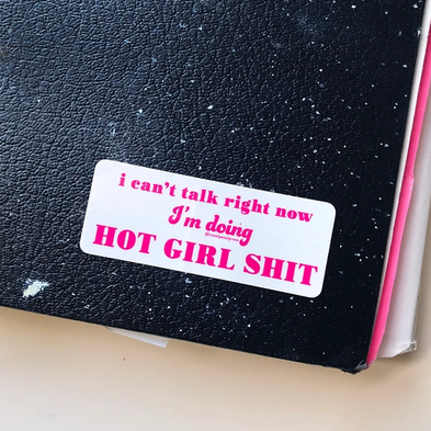Steel Petal Press Hot Girl Shit Sticker