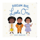 Hachette Dream Big, Little One Board Book