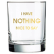 Chez Gagne Nothing Nice to Say Rocks Glass