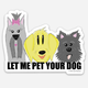 Wild Card Creations Let Me Pet Your Dog Sticker