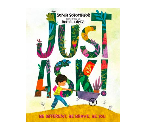 Penguin Randomhouse Just Ask!: Be Different, Be Brave, Be You