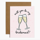 Brittany Paige Be My Bridesmaid Champagne Sticker Card