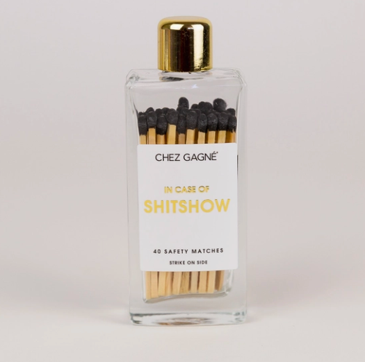 Chez Gagne In Case of Shitshow - Glass Bottle Matches