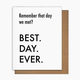 Pretty Alright Goods Best Day Ever Met Card