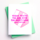 Richie Designs Girl With The Most Cake Birthday Card