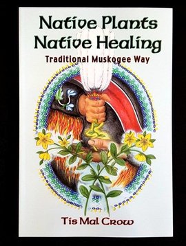 Native Scents Book; Native Plants & Healing