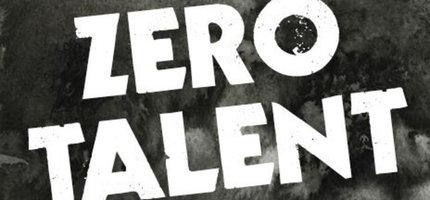 The Zero Talent Club ... are you in it?