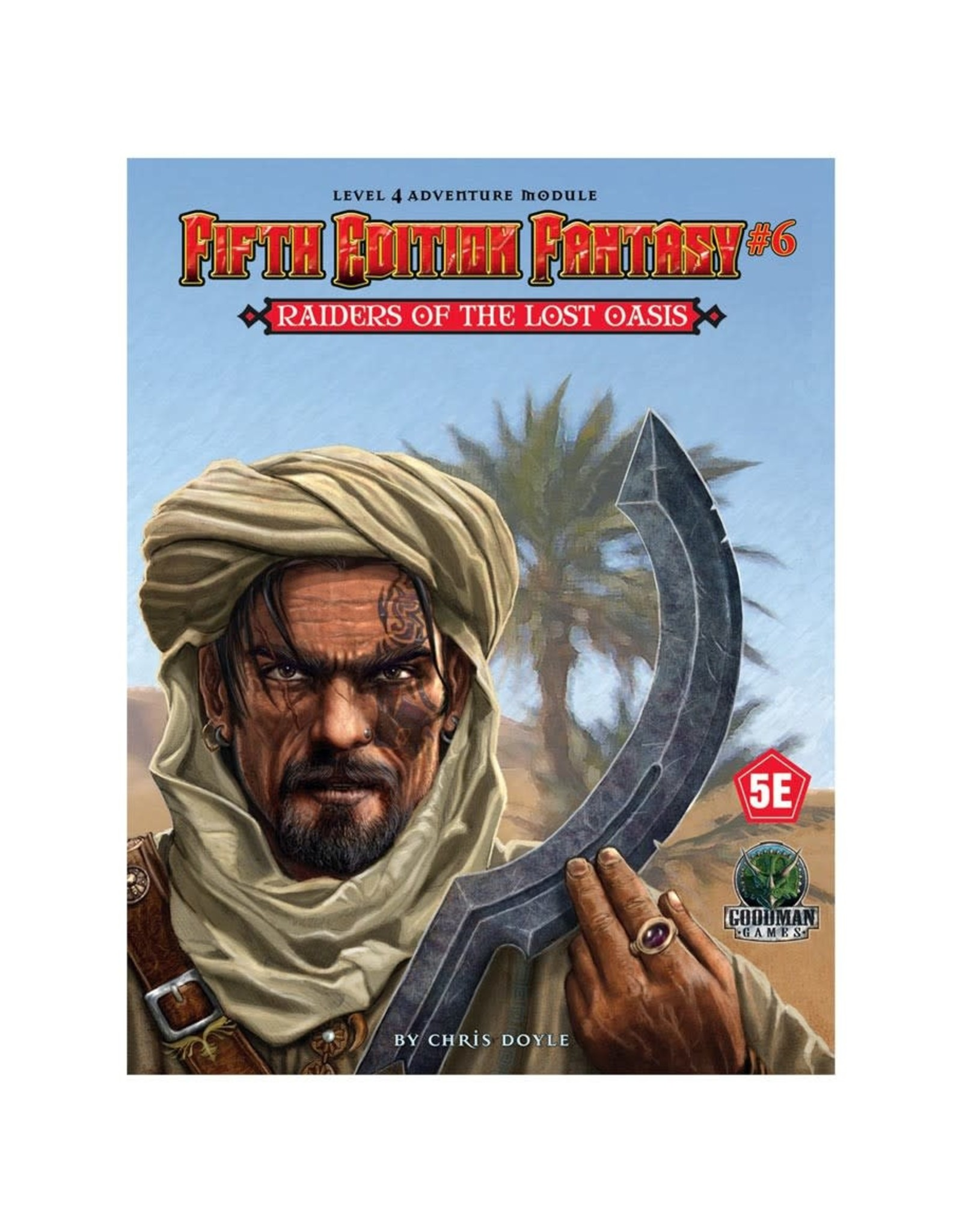 Goodman Games 5th Ed. Fantasy 6: Raiders of the Lost Oasis