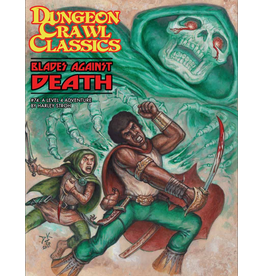 Goodman Games Dungeon Crawl Classics 74: Blades Against Death