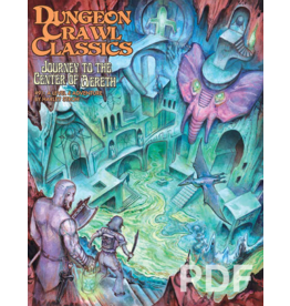 Goodman Games Dungeon Crawl Classics 91: Journey to the Center of Aereth
