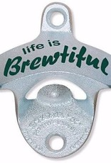 Bottle Opener - Life is Brewtiful