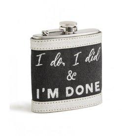 I'm Done 6oz Flask W/Sleeve