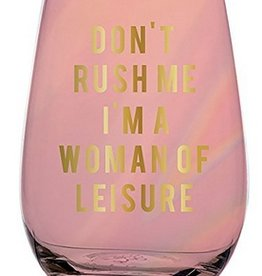 Stemless Wine Glass 20oz.- Don't Rush Me