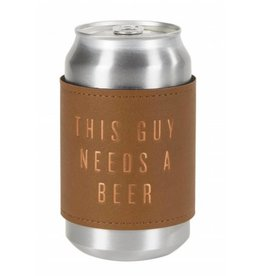 Need A Beer Leatherette Coozie