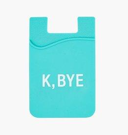 K, Bye Phone Pocket