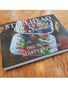 Steelhead Fly Tying - Art And Design - Dec Hogan & Marty Howard