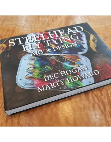 Steelhead Fly Tying - Art And Design - Dec Hogan & Marty Howard