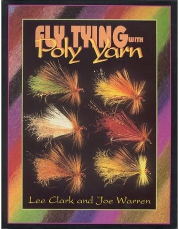 Fly Tying W/ Poly Yarn - Signed Lee Clark