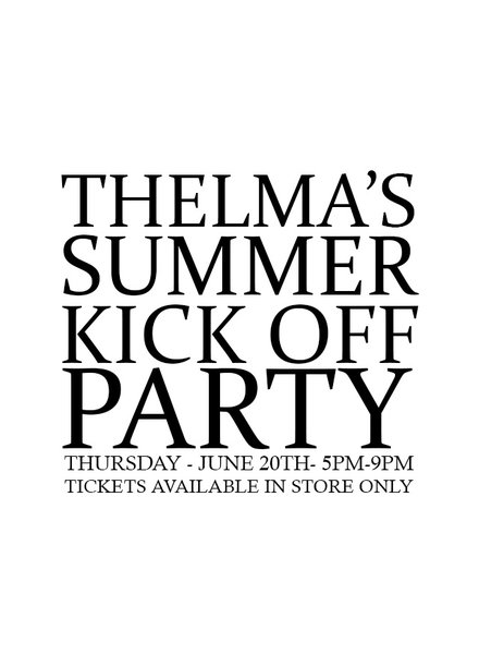 THELMA'S SUMMER KICK OFF PARTY