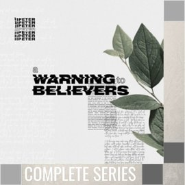 06(V052-V055,W052,W053) - 2 Peter - Warning For Believers - Complete Series