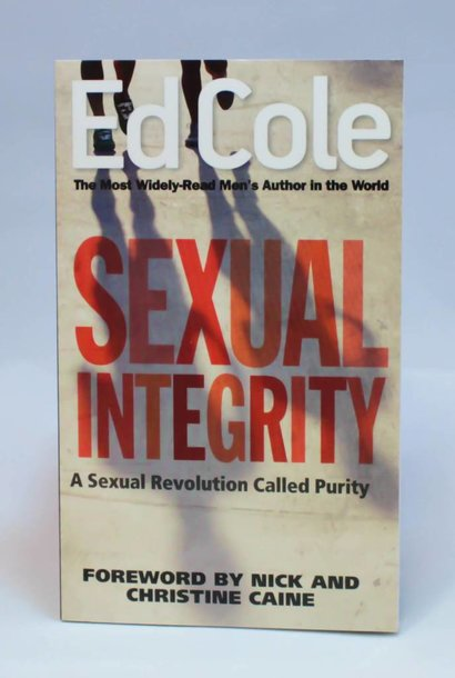 Sexual Integrity By Ed Cole