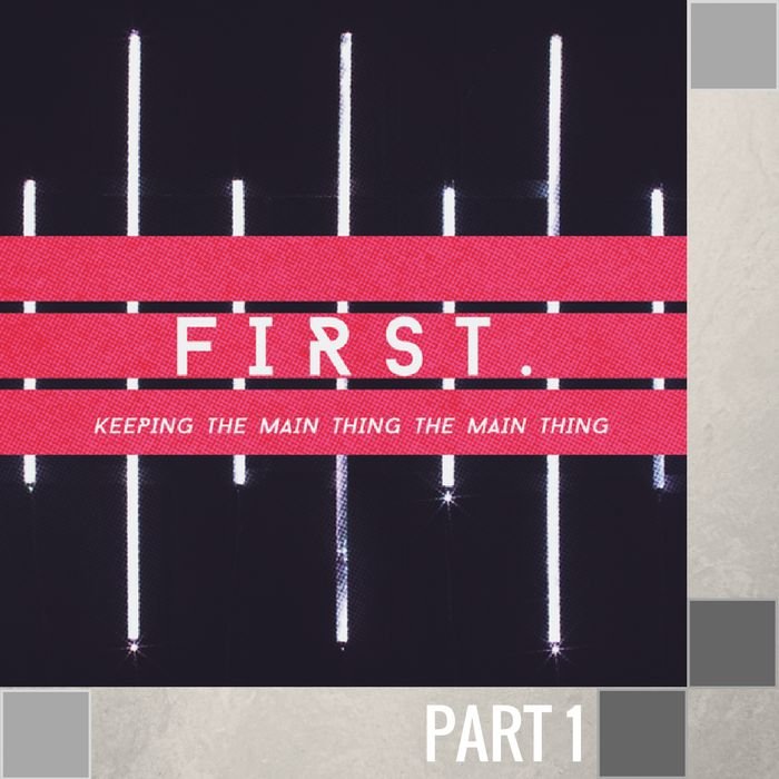 01 - Putting God First  By Pastor Jeff Wickwire | LT00672-1