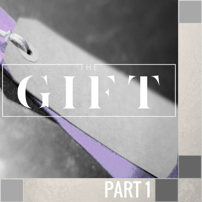 01 - The Holy Spirit Is A Gift  By Pastor Jeff Wickwire | LT00666-1