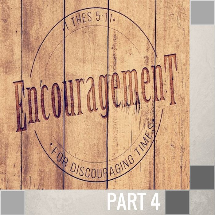 04 - The Fruit Of Encouragement  By Pastor Jeff Wickwire | LT01320-1