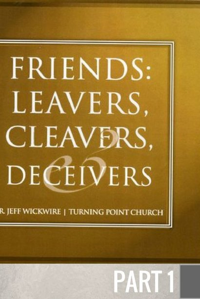 01 - It Matters Who Your Friends Are  By Pastor Jeff Wickwire | LT00424