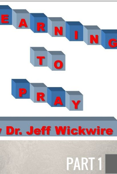 01 - Our Father   By Pastor Jeff Wickwire   LT00501