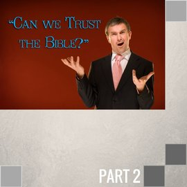 02(C016) - Can We Trust The Bible - Continued CD WED 7PM
