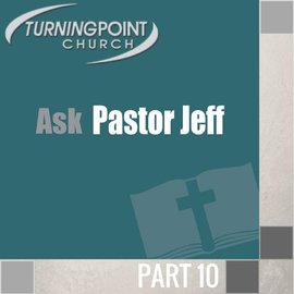 10(M035) - Ask Pastor Jeff CD WED 7PM