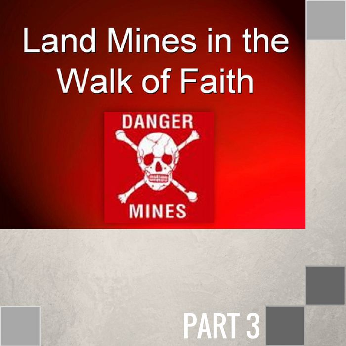 03 - The Land Mine Of Condemnation  By Pastor Jeff Wickwire | LT01193-1