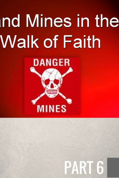 06 - The Land Mine Of Fear  By Pastor Jeff Wickwire | LT01677