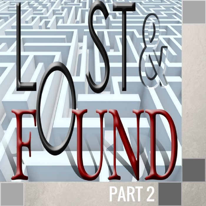 02 - Lost And Found  By Pastor Jeff Wickwire | LT00829-1