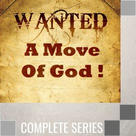 04(E001-E004) - Wanted - A Move Of God - Complete Series