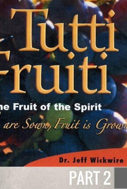 02 - Gifts Are Sown, Fruit Is Grown  By Pastor Jeff Wickwire | LT00768