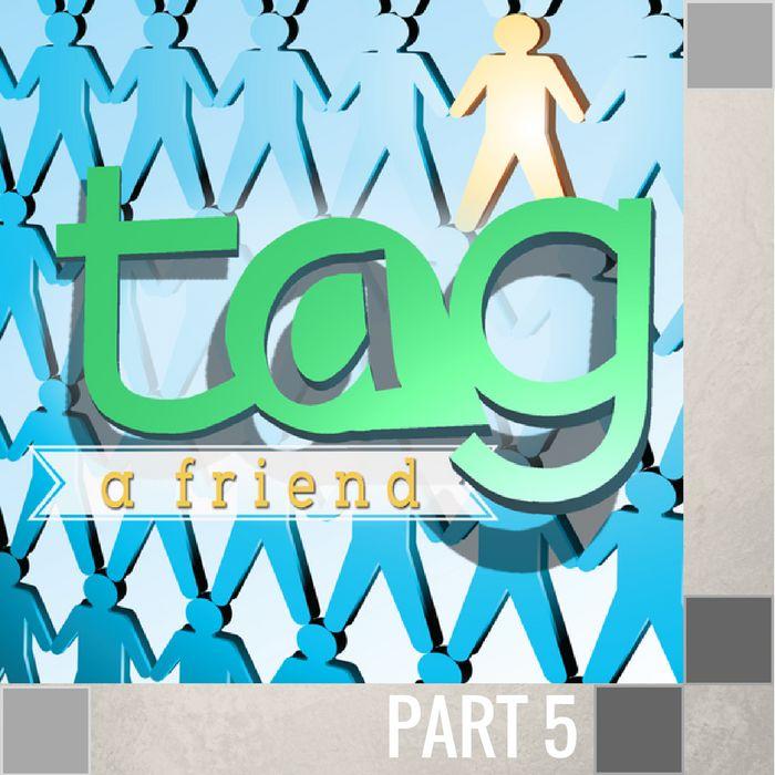 05 - Tag A Friend By Evangelist Scott Camp | LT01536-1