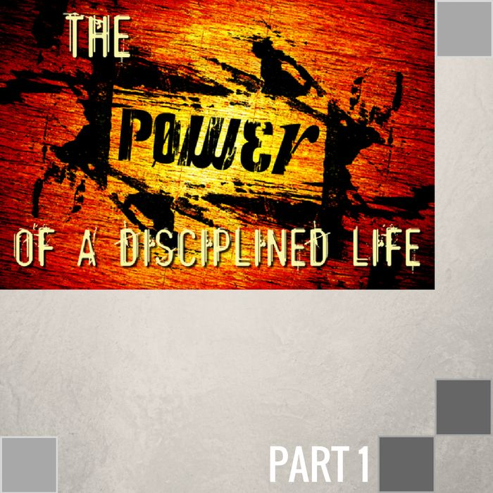 01(P027) - The Benefits Of A Disciplined Life-1