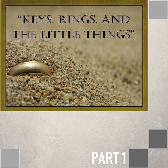 044 - Keys, Rings, And The Little Things By Pastor Jeff Wickwire | LT00040-1