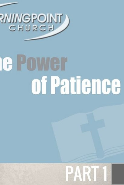 021 - The Power Of Patience By Pastor Jeff Wickwire   LT00051